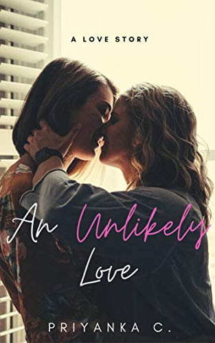 An Unlikely Love : When The Ice Queen Melts: A Lesbian Love Story