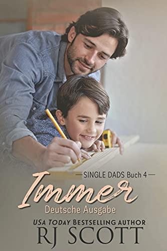 Immer (Deutsche Ausgabe) (Single Dads - deutsche ausgabe 4)