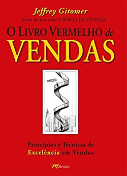 O livro vermelho de vendas: Princípios e técnicas de excelência em vendas por [Jeffrey Gitomer]