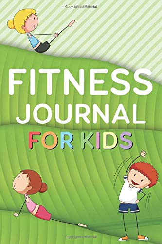 Fitness Journal For Kids: Exercise and Nutrition Logbook, Fun Fitness Draw and Write Journal For Kids, Notebook Tracker for Meals, Water Intake, Nutrition