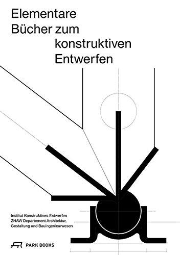 Elementare Bücher zum konstruktiven Entwerfen einzeln vorgestellt und kommentiert