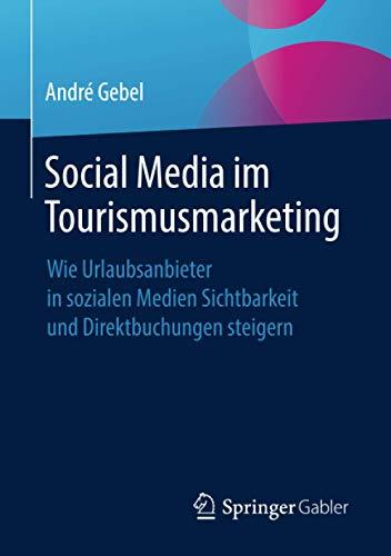 Social Media im Tourismusmarketing: Wie Urlaubsanbieter in sozialen Medien Sichtbarkeit und Direktbuchungen steigern