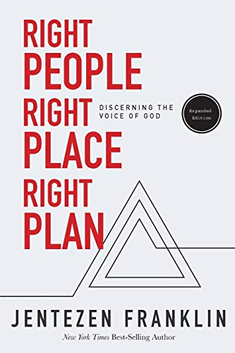 Compare Textbook Prices for Right People, Right Place, Right Plan: Discerning the Voice of God Enlarged/Expanded Edition ISBN 9781629119236 by Franklin, Jentezen