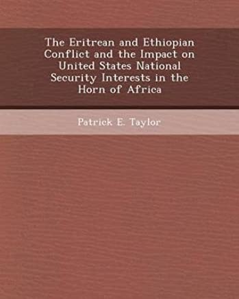 [(The Eritrean and Ethiopian Conflict and the Impact on United States National Security Interests in the Horn of Africa)] [By (author) Yessika Yaneth Gutierrez ] published on (May, 2012)