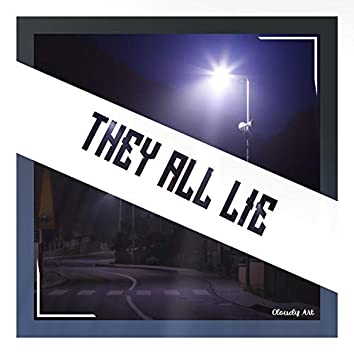 They All Lie