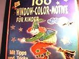 100 Window-Color-Motive fr Kinder : [mit Tipps und Tricks].