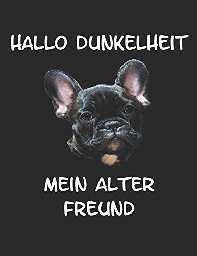 Hallo Dunkelheit mein alter Freund: Notizbuch A4 Liniert Tagebuch Lustig Geschenk Journal Buch mit Frenchie Französischer Bulldogge Hund