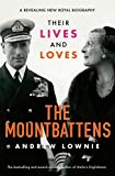 The Mountbattens - Their Lives & Loves: The Sunday Times Bestseller