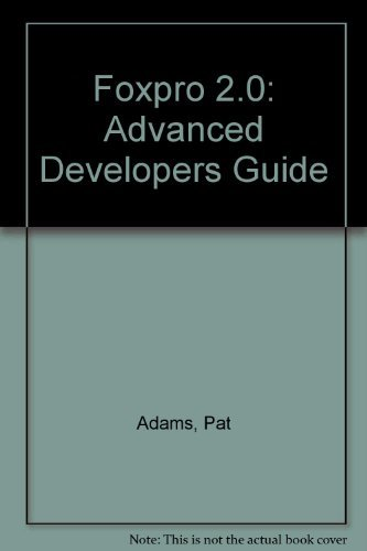 Foxpro 2.0: Advanced Developers Guide