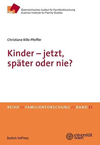 Kinder - jetzt, später oder nie? Generatives Verhalten und Kinderwunsch in Österreich, Schweden und Spanien (Familienforschung – Schriftenreihe des ... Instituts für Familienforschung (ÖIF))