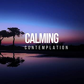 # Calming Contemplation