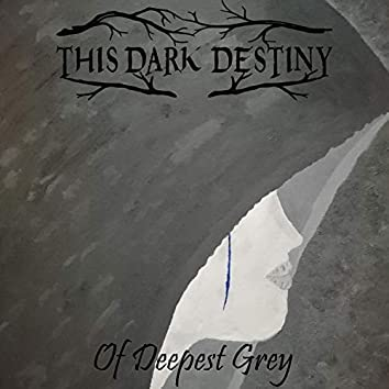 Of Deepest Grey