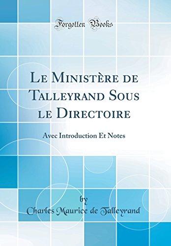 Le Ministère de Talleyrand Sous le Directoire: Avec Introduction Et Notes (Classic Reprint)