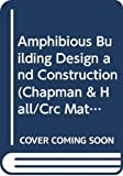 Amphibious Building Design and Construction (Chapman & Hall/Crc Mathematical and Computational Imaging Sciences Series) (English Edition)
