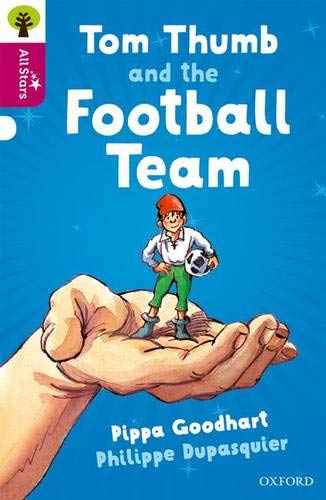Oxford Reading Tree All Stars: Oxford Level 10 Tom Thumb and the Football Team