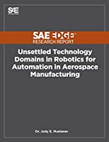 Unsettled Technology Domains in Robotics for Automation in Aerospace Manufacturing