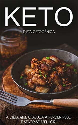 Dieta Cetogênica: O Poder e os Benefícios da Dieta Keto ou Cetogênica, Aprenda Tudo o Que Precisa Sobre a Dieta Keto e Comece a Perder Peso e a Optimizar ... e Metabolismo (Keto - Dieta Cetogênica)