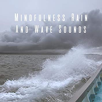 Mindfulness Rain And Wave Sounds