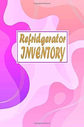 Refridgerator Inventory: Manage Your Freezer, Pantry And Fridge Easily...