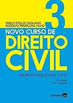 Novo Curso de Direito Civil Vol 3 - Responsabilidade Civil - 18ª Ed. 2020