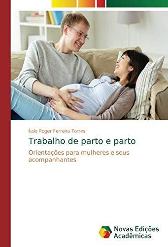 Trabalho de parto e parto: Orientações para mulheres e seus acompanhantes