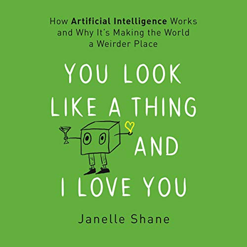 You Look Like a Thing and I Love You audiobook cover art