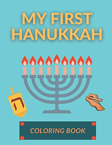 My First Hanukkah Coloring Book: Funny Activity Workbook for Kids Toddlers Unique Gifts Idea for Children Chanukkah Celebration | Candles Menorah Ornaments Lights and Other Religious Jewish Symbols