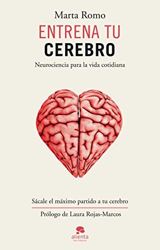 Entrena tu cerebro: Neurociencia para la vida cotidiana (Sin colección)