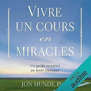 Couverture de Vivre un cours en miracles : un guide essentiel au texte classique