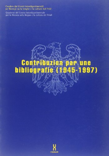 Contribuzion par une bibliografie (1945-1997) (Quaderni Centro ric.lingua e cult. Friuli)