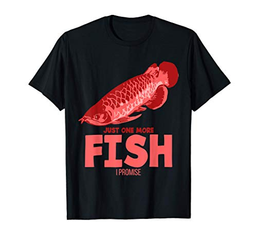 Lustig Just One More Fish I Promise Arowana Fisch Aquarium T-Shirt