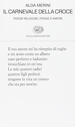 Il carnevale della croce. Poesie religiose. Poesie d'amore