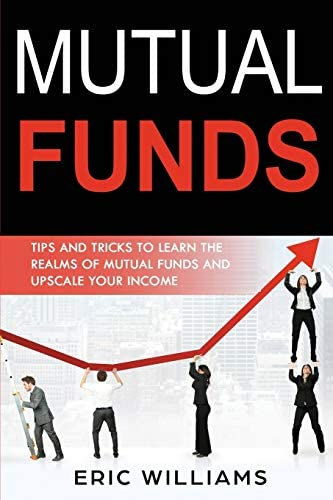 Mutual Funds Tips and Tricks to Learn the Realms of Mutual Funds and Upscale Your Income product image