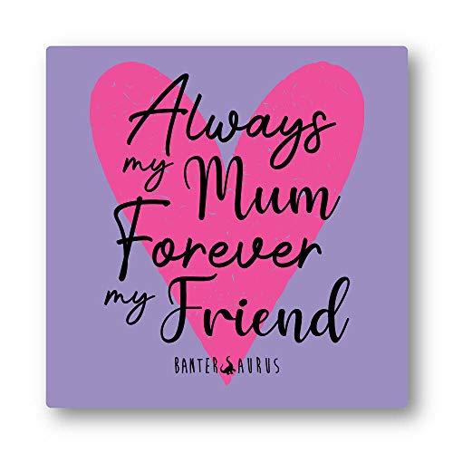 Bantersaurus Posavasos con texto en inglés 'Always My Mum Forever My Friend'