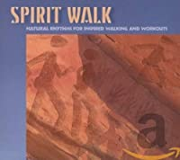 Spirit Walk: Natural Rhythms for Inspired Walking