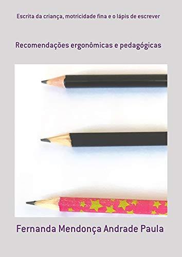 Escrita Da Criança, Motricidade Fina E O Lápis De Escrever