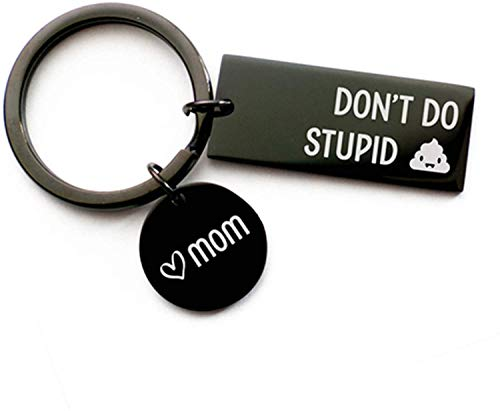 Funny Keychain for Son Daughter - Don't Do Stupid St Love from mom