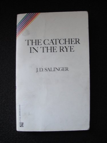[The Catcher in the Rye] (By: J. D. Salinger) [published: May, 1991]