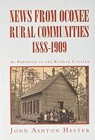 News from Oconee Rural Communities 1888-1909