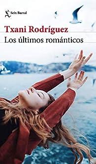 Los últimos románticos par Txani Rodríguez