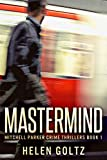 Mastermind (Mitchell Parker Crime Thrillers Book 1)