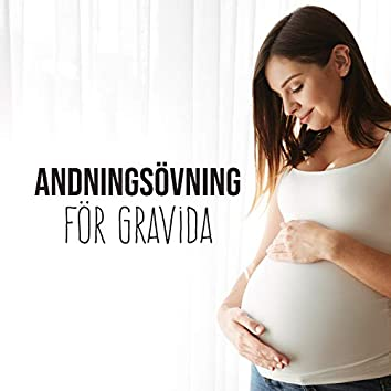 Andningsövning för Gravida: Avslappnande Musik för Förlossningsövningar, Prenatal Yoga och Mindfulness Meditation