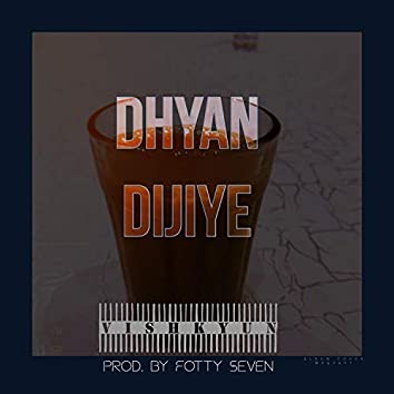Dhyan Dijiye