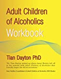 Adult Children of Alcoholics Workbook: For Children of Addiction, Dysfunction and Adverse Childhood Experiences