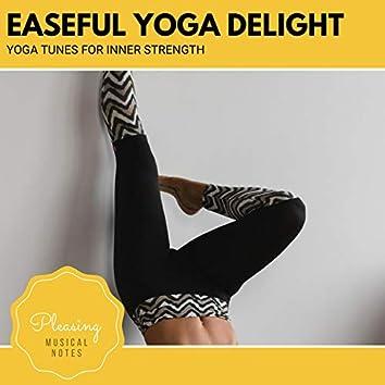 Easeful Yoga Delight - Yoga Tunes For Inner Strength
