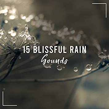 15 Blissful Rain Sounds - Ideal for Babies to Sleep All Night