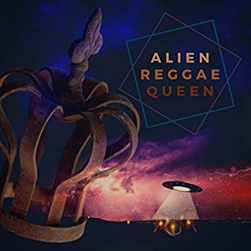 Alien Reggae Queen