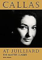 Callas at Juilliard: The Master Classes (Amadeus)