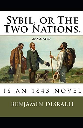 Sybil, or The Two Nations Annotated