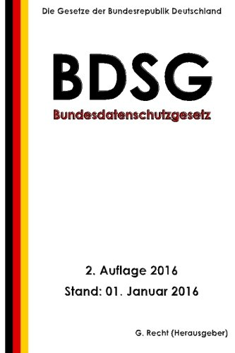 Bundesdatenschutzgesetz (BDSG), 2. Auflage 2016